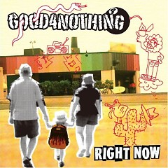 Right Now  - GOOD4NOTHING