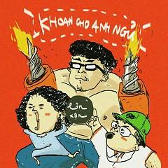 Khoan Cho Anh Ngủ (Single) - Lộn Xộn Band