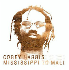 Mississippi To Mali - Corey Harris