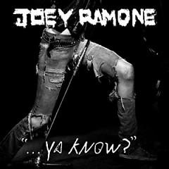 ... Ya Know ? - Joey Ramone