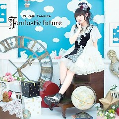 Fantastic Future - Tamura Yukari