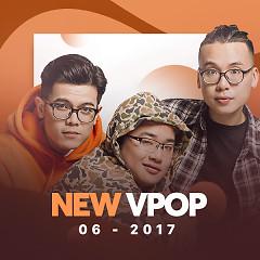 Nhạc Việt Mới Tháng 06/2017 - Various Artists