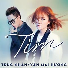 Tìm (Single) - Trúc Nhân,Văn Mai Hương