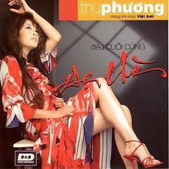 Điều Cuối Cùng Đợi Chờ - Tình Khúc Việt Anh