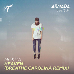 Heaven (Breathe Carolina Remix) (Single) - Mokita