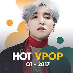 Nhạc Hot Việt Tháng 1/2017 - Various Artists