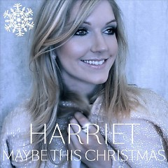Maybe This Christmas - Harriet (UK)