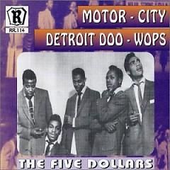 Motor-City Detroit Doo-Wops (Pt.1) - The Five Dollars