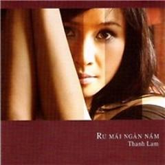Ru Mãi Ngàn Năm (Tình Khúc Trịnh Công Sơn)