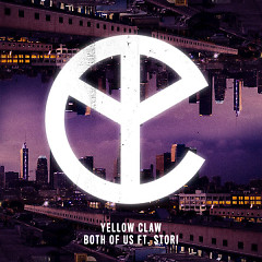 Both Of Us (Single) - Yellow Claw