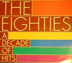 The Eighties A Decade Of Hits (CD5)