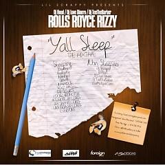 Y'all Sleep - Rolls Royce Rizzy