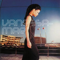 Subject To Change - Vanessa Mae