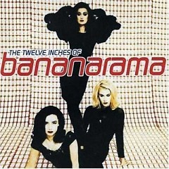 The Twelve Inches Of Bananarama - Bananarama