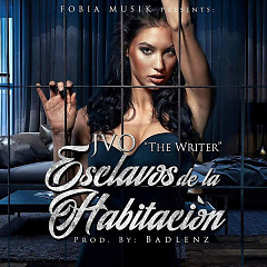 Esclavos De La Habitación (Single) - JVO The Writer