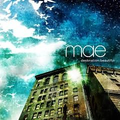 Desination Beautiful - Mae