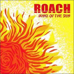 MIND OF THE SUN - ROACH