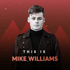 Những Bài Hát Hay Nhất Của Mike Williams - Mike Williams