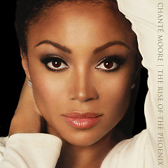 The Rise Of The Phoenix - Chanté Moore