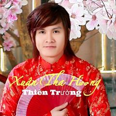 Xuân Tha Hương  - Thiên Trường