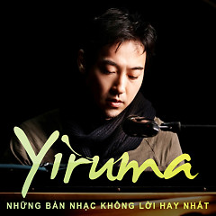 Album Những Bản Nhạc Không Lời Hay Nhất Của Yiruma - Yiruma