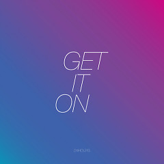 Get It On (Single) - 24Hours