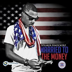 Married To The Money (CD2) - Speaker Knockerz