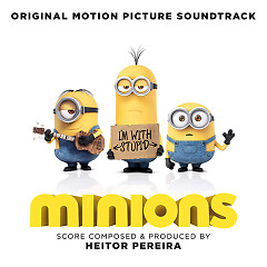 Minions OST - Heitor Pereira,The Minions,Various Artists