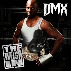 The Weigh In - DMX