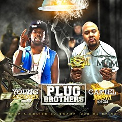 Plug Brothers - Young Scooter,Cartel MGM