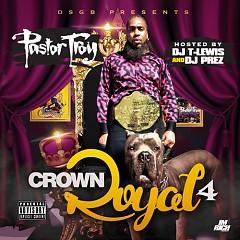Crown Royal 4 (CD1) - Pastor Troy