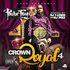 Crown Royal 4 (CD2) - Pastor Troy