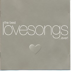 The Best Love Songs...Ever! (CD2) - Various Artists