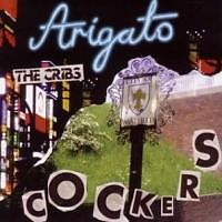 Arigato Cockers - The Cribs