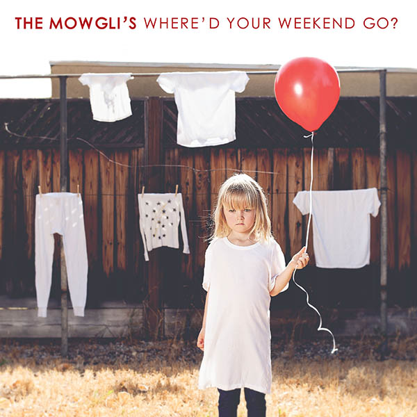 Where'd Your Weekend Go? - The Mowgli's