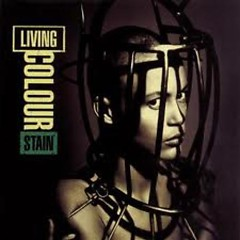 Stain - Living Colour