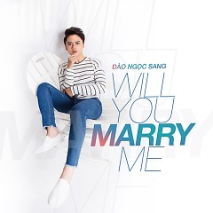 Will You Marry Me - Đào Ngọc Sang