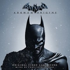 Batman Arkham Origins OST (P.1) - Christopher Drake