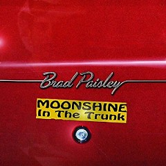 Moonshine In The Trunk - Brad Paisley