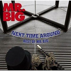 Next Time Around - Best Of Mr. Big - Mr. Big