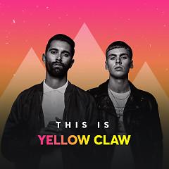 Những Bài Hát Hay Nhất Của Yellow Claw - Yellow Claw