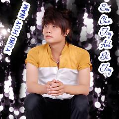 Em Chia Tay Anh Bó Tay - Yuki Huy Nam