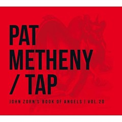 Tap - The Book Of Angels Vol. 20 - Pat Metheny
