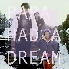 Papa Had A Dream