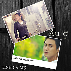Ầu Ơ - Hoàng Minh Phi
