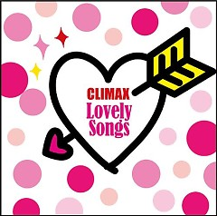 CLIMAX - Lovely Songs (CD1)