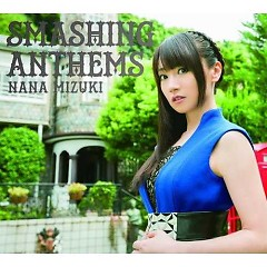 SMASHING ANTHEMS - Nana Mizuki