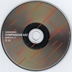 Senki Zesshou Symphogear AXZ BONUS CD #1 - Various Artists