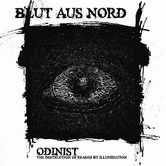 Odinist- The Destruction Of Reason By Illumination - Blut Aus Nord
