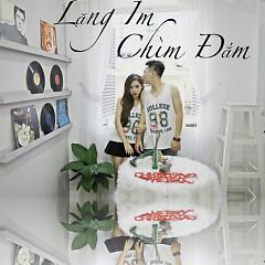 Lặng Im Chìm Đắm (Single) - Lê Minh Phương (GBand), Hoàng Ly